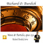"Richard O. Burdick's CD28 ""WAVES AND PARTICLES, Op. 159"""